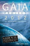 The GAIA Project 2012: The Earth's Coming Great Changes