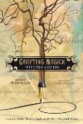Crafting Magick with Pen & Ink Learn to Write Stories Spells & Other Magickal Works