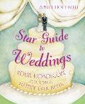 Star Guide to Weddings Your Horoscope for Living Happily Ever After