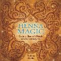 Henna Magic Crafting Charms & Rituals With Sacred Body Art