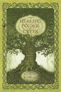 Healing Power of Trees Spiritual Journeys Through the Celtic Tree Calendar