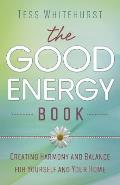 Good Energy Book Creating Harmony & Balance for Yourself & Your Home