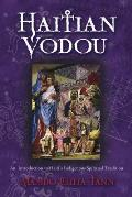 Haitian Vodou An Introduction to Haitis Indigenous Spiritual Tradition