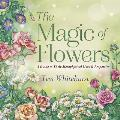 Magic of Flowers A Guide to Their Metaphysical Uses & Properties