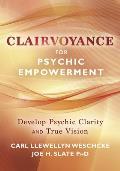 Clairvoyance for Pyschic Empowerment