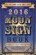 Llewellyns 2016 Moon Sign Book Conscious Living by the Cycles of the Moon