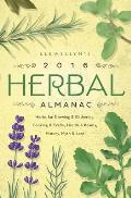 Llewellyns 2016 Herbal Almanac Herbs for Growing & Gathering Cooking & Crafts Health & Beauty History Myth & Lore