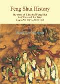 Feng Shui History: The Story of Classical Feng Shui in China and the West from 221 BC to 2012 AD