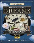 Llewellyns Complete Dictionary of Dreams Over 1000 Dream Symbols & Their Universal Meanings