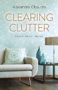 Clearing Clutter Physical Mental & Spiritual