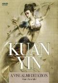 Kuan Yin: A Visual Meditation