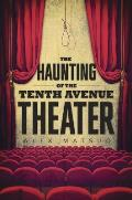 Haunting of the Tenth Avenue Theater