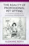 Reality of Professional Pet Sitting A Candid Look at a Growing Profession