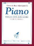 Cours de base alfred pour le Piano pour les adultes / Alfred's Basic Adult Piano Course