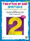 Two-Gether We Sing Spirituals: 10 Spirited Arrangements for 2-Part Voices (Teacher's Handbook)