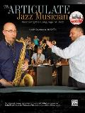 The Articulate Jazz Musician: Mastering the Language of Jazz (Guitar), Book & CD