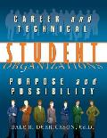 Career and Technical Student Organizations: Purpose and Possibility