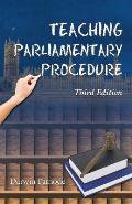 Teaching Parliamentary Procedure: Third Edition