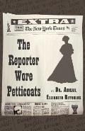 The Reporter Wore Petticoats