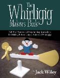 The Whirligig Maker's Book