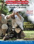 Parker's Guide To the Revolutionary War in South Carolina