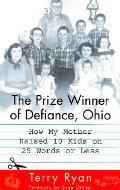 Prize Winner Of Defiance Ohio How My Mot