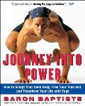 Journey Into Power How to Sculpt Your Ideal Body Free Your True Self & Transform Your Life with Yoga