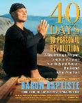 40 Days to Personal Revolution A Breakthrough Program to Radically Change Your Body & Awaken the Sacred Within Your Soul
