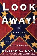 Look Away A History of the Confederate States of America