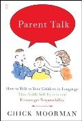 Parent Talk How to Talk to Your Children in Language That Builds Self Esteem & Encourages Responsibility