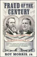 Fraud of the Century Rutherford B Hayes Samuel Tilden & the Stolen Election of 1876