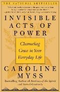 Invisible Acts of Power Channeling Grace in Your Everyday Life