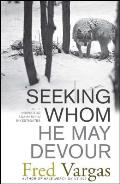 Seeking Whom He May Devour Chief Inspector Adamsberg Investigates