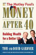 Motley Fools Money After 40 Building Wealth for a Better Life