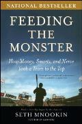Feeding the Monster How Money Smarts & Nerve Took a Team to the Top