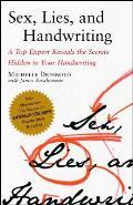 Sex Lies & Handwriting A Top Expert Reveals the Secrets Hidden in Your Handwriting