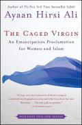 Caged Virgin An Emancipation Proclamation for Women & Islam