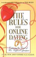 Rules for Online Dating Capturing the Heart of Mr Right in Cyberspace