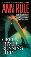 Green River Running Red The Real Story of the Green River Killer Americas Deadliest Serial Murderer
