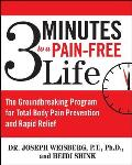 3 Minutes to a Pain Free Life The Groundbreaking Program for Total Body Pain Prevention & Rapid Relief
