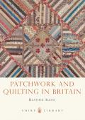Shire Library||||Patchwork and Quilting in Britain||||Patchwork and Quilting SLI 743