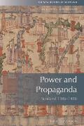 Power and Propaganda: Scotland 1306-1488