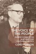 The Voice of the People: Hamish Henderson and Scottish Cultural Politics