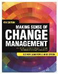 Making Sense Of Change Management A Complete Guide To The Models Tools & Techniques Of Organizational Change