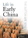 Life in Early China From Beijing Man to the First Emperor
