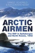 Arctic Airmen The RAF in Spitsbergen & North Russia 1942