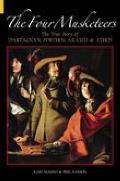 The Four Musketeers: The True Story of D'Artagnan, Porthos, Aramis & Athos