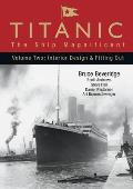 Titanic The Ship Magnificent Volume Two Interior Design & Fitting Out