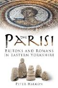 The Parisi: Britains and Romans in Eastern Yorkshire