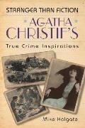 Agatha Christies True Crime Inspirations